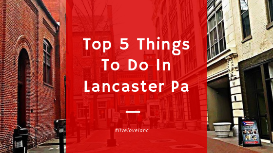 things-to-do-in-lancaster-pa