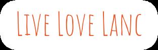 Live Love Lanc